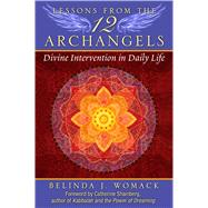 Lessons from the 12 Archangels by Womack, Belinda J.; Shainberg, Catherine, 9781591432234