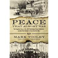 The Peace That Almost Was by Tooley, Mark, 9780718022235