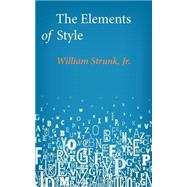 The Elements of Style by Strunk, William, 9781499142235