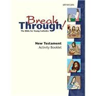 Breakthrough Bible, New Testament Activity Booklet by Dailey, Joanna, 9781599822235