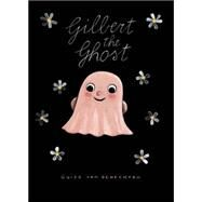 Gilbert the Ghost by van Genechten, Guido, 9781605372235