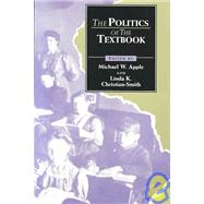 The Politics of the Textbook by Apple,Michael, 9780415902236