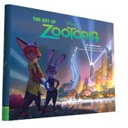 The Art of Zootopia by Julius, Jessica; Lasseter, John; Howard, Byron; Moore, Rich, 9781452122236