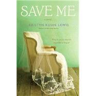 Save Me by Kusek Lewis, Kristyn, 9781455572236