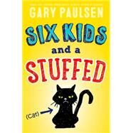 Six Kids and a Stuffed Cat by Paulsen, Gary, 9781481452236