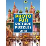 Photo Fun Picture Puzzles: Cities by Edited by Editors of Thunder Bay Press, 9781607102236