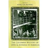 The Columbia History of Jews and Judaism in America at Biggerbooks.com