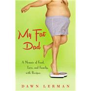 My Fat Dad by Lerman, Dawn, 9780425272237