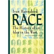 Race : The History of an Idea in the West by Hannaford, Ivan, 9780801852237