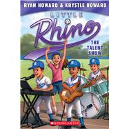 The Talent Show (Little Rhino #4) by Howard, Ryan; Howard, Krystle; Madrid, Erwin, 9781338052237
