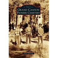 Grand Canyon Pioneer Cemetery by Anderson, Parker, 9781467132237