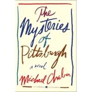 The Mysteries of Pittsburgh by Chabon, Michael, 9780062072238