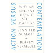 Action Versus Contemplation by Summit, Jennifer; Vermeule, Blakey, 9780226032238