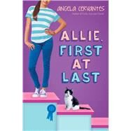 Allie, First at Last by Cervantes, Angela, 9780545812238