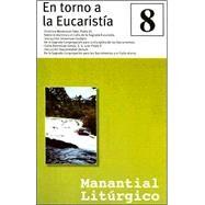 Manantial Liturgico 8: En Torno a La Eucaristia by Buena Prensa, 9780814642238