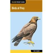 Falcon Pocket Guide: Birds of Prey by Telander, Todd, 9781493002238