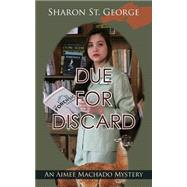 Due for Discard by St. George, Sharon, 9781603812238