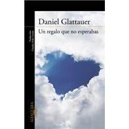 Un regalo que no esperabas by Glattauer, Daniel; Castan, Claudia Toda, 9788420412238