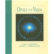 Optics and Vision by Pedrotti, Leno S.; Pedrotti, S.J. L., 9780132422239