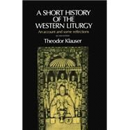 A Short History of the Western Liturgy by Klauser, Theodor; Halliburton, John, 9780192132239