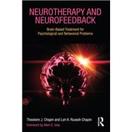 Neurotherapy and Neurofeedback: Brain-Based Treatment for Psychological and Behavioral Problems by Chapin; Theodore J., 9780415662239