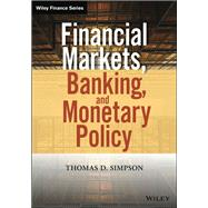 Financial Markets, Banking, and Monetary Policy by Simpson, Thomas D., 9781118872239