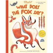 What Does the Fox Say? by Ylvis; Nyhus, Svein, 9781481422239
