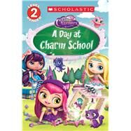 A Day at Charm School (Little Charmers: Reader) by Scholastic, 9780545932240