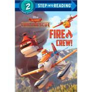 Fire Crew! (Disney Planes: Fire & Rescue) by BERRIOS, FRANKRH DISNEY, 9780736482240
