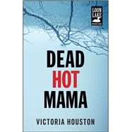 Dead Hot Mama by Houston, Victoria, 9781440582240