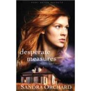 Desperate Measures by Orchard, Sandra, 9780800722241