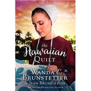 The Hawaiian Quilt by Brunstetter, Wanda E.; Brunstetter, Jean, 9781634092241