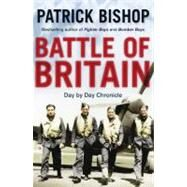 Battle of Britain by Bishop, Patrick, 9781849162241