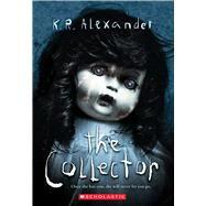 The Collector by Alexander, KR, 9781338212242