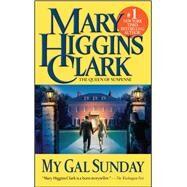 My Gal Sunday by Clark, Mary Higgins, 9781501182242