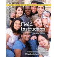 Field Instruction A Guide for Social Work Students, Updated Edition by Royse, David; Dhooper, Surjit Singh; Rompf, Elizabeth Lewis, 9780205022243