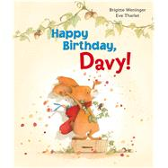 Happy Birthday, Davy! by Weninger, Brigitte; Tharlet, Eve; Lanning, Rosemary, 9780735842243