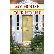 My House Our House by Bush, Karen M.; Machinist, Louise S.; Mcquillin, Jean, 9780985562243