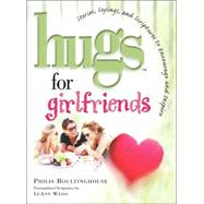 Hugs for Girlfriends : Stories, Sayings, and Scriptures to Encourage and Inspire by Philis Boultinghouse, 9781582292243