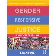 Gender Responsive Justice: A critical appraisal by Evans; Karen, 9780415372244
