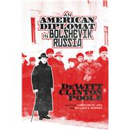 An American Diplomat in Bolshevik Russia by Poole, Dewitt Clinton; Lees, Lorraine M.; Rodner, William S., 9780299302245