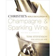 Christie's World Encyclopedia of Champagne & Sparkling Wine by Stevenson, Tom; Avellan, Essi, 9781402772245