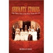 Servants' Stories by Higgs, Michelle, 9781473822245