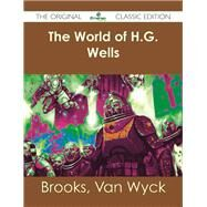 The World of H.g. Wells by Brooks, Van Wyck, 9781486482245