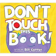 Don't Touch This Book! by Cotter, Bill, 9781492632245