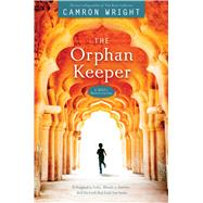 The Orphan Keeper by Wright, Camron, 9781629722245