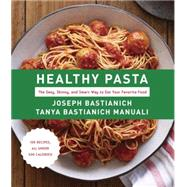 Healthy Pasta by BASTIANICH, JOSEPHBASTIANICH MANUALI, TANYA, 9780385352246