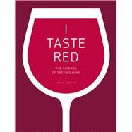 I Taste Red by Goode, Jamie, 9780520292246