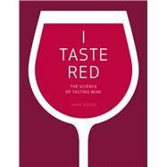 I Taste Red by Goode, Jamie, 9780520292246