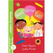 Shout, Show & Tell 9781405282246R